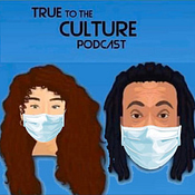 true to the culture podcast