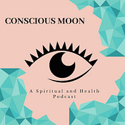Conscious Moon Podcast