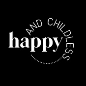 Happy and Childless Podcast