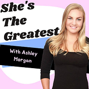 She's The Greatest Podcast