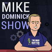 Mike Dominick Show Podcast